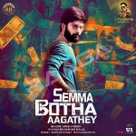 Semma Botha Aagathey songs