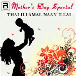 Thai Illamal Naan Illai songs