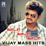 Vaada! Vaada! Vaada! - Vijay Mass Hits songs
