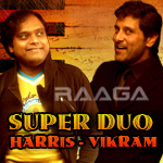 Super Duo Harris Jayaraj & Vikram