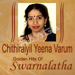 Chithiraiyil Yeena Varum... Golden Hits Of Swarnalatha (Vol 2) songs