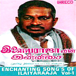 Enchanting Songs Of Ilaiyaraaja - Vol 1 songs