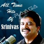 All Time Hits Of Srinivas songs