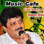 Music Cafe - Udit Narayan Dance Hits songs