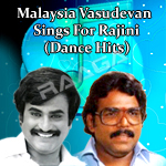 Malaysia Vasudevan Sings For Rajini (Dance Hits) songs
