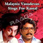 Malaysia Vasudevan Sings For Kamal songs