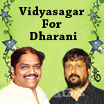 Vidyasagar For Dharani songs