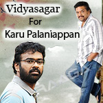 Vidyasagar For Karu Palaniappan songs