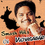 Smash Hits Of Vidyasagar songs