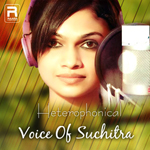 Heterophonical Voice Of Suchitra