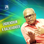 Endrendrum K  Balachander songs