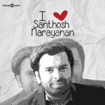 I love Santhosh Narayanan songs