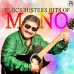 Blockbusters Hits Of Mano songs
