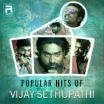 Popular Hits of Vijay Sethupathi