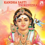 Kandha Sasti Thiruvizha songs