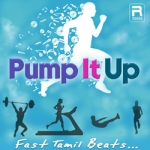 Pump It Up - Fast Tamil Beats songs