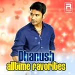 Dhanush Alltime Favorites