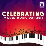Celebrating World Music Day 2017 songs