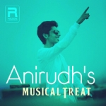Anirudh's Musical Treat songs