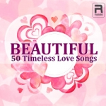 Beautiful - 50 Timeless Love Songs songs
