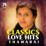 Classics Love Hits - Thamarai songs