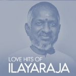 Love Hits Of Ilayaraja songs