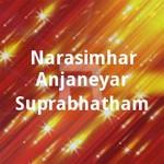 Narasimhar Anjaneyar Suprabhatham songs
