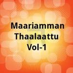 Maariamman Thaalaattu - Vol 1 songs