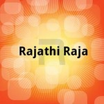Rajathi Raja songs