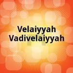Velaiyyah Vadivelaiyyah songs