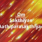 Om Sakthiyae Aathiparasakthiyae songs