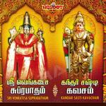 Sri Venkatesa Suprabatham - Kandar Sasti Kavacham songs