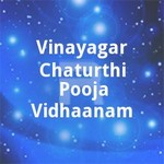 Vinayagar Chaturthi Pooja Vidhaanam songs
