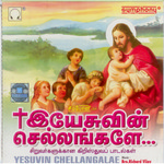 Yesuvin Chellangale - Vol 1 songs