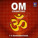 Om Chanting - TS. Ranganathan songs