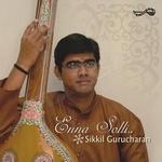 Enna Solli - Sikkil Gurucharan songs