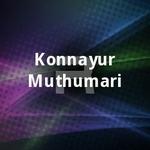 Konnayur Muthumari songs