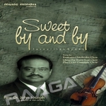 Sweet By And By songs