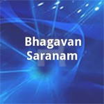 Bhagavan Saranam songs