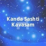 Kanda Sashti Kavasam songs