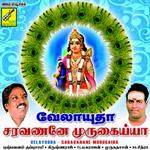 Velayudha Saravanane Murugaiha songs