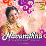 Navarathna - A Compilation Of Thillanas songs