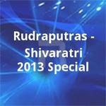 Rudraputras - Shivaratri 2013 Special