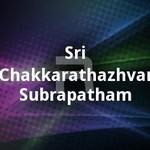 Sri Chakkarathazhvar Subrapatham songs