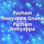 Pazham Neeyappa Gnana Pazham Neeyappa songs