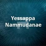 Yessappa Nammudanae songs