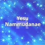 Yesu Nammudanae songs