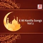 E M Hanifa Songs - Vol 2 songs