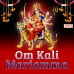 Om Kali Mariamma songs