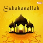 Subahanallah songs